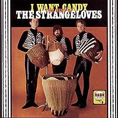 The Strangeloves- I Want Candy: The Best Of The Strangeloves