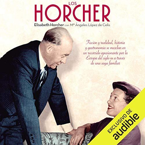 Couverture de Los Horcher (Narración en Castellano)