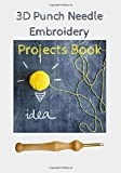3D Punch Needle - Projects Book: Logbook for Punch Needle Projects | Index, material list, execution plan, sketch, free notes | 124 pages | 7x10 in