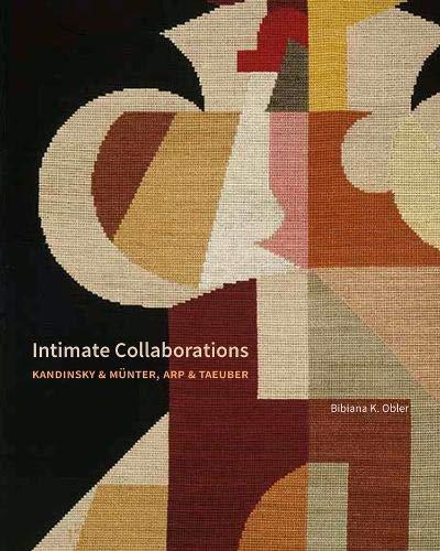 Obler, B: Intimate Collaborations: Kandinsky & Munter, Arp & Taeuber