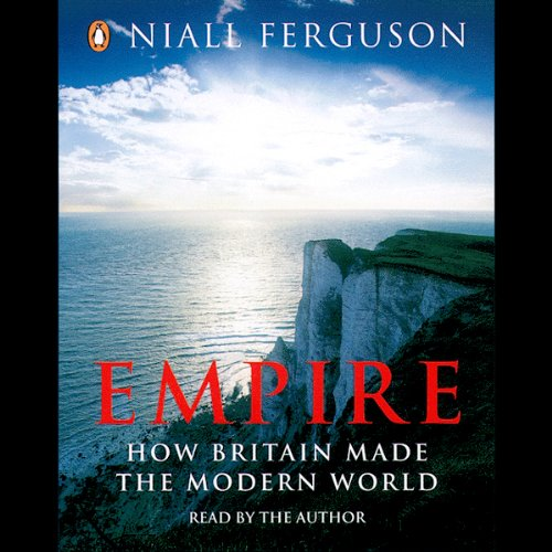 Empire: The Rise and Demise of the British World Order audiobook cover art