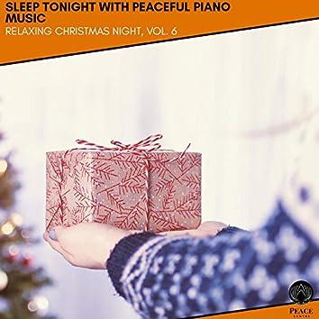Sleep Tonight With Peaceful Piano Music - Relaxing Christmas Night, Vol. 6