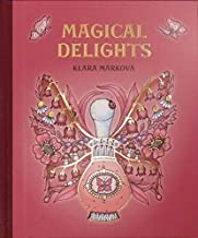 Magical Delights (Published in Czech as Carovne Lahodnosti) II. edition, Hardcover - 2019