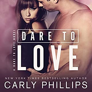 Dare to Love     Dare to Love, Book 1              By:                                                                                                                                 Carly Phillips                               Narrated by:                                                                                                                                 Sophie Eastlake                      Length: 7 hrs     8 ratings     Overall 4.4