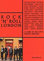 Rock 'n' Roll London: A Guide to the City's Musical Heritage (The London Series)