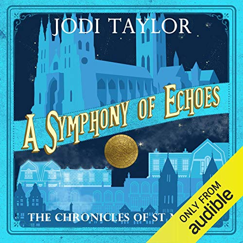 A Symphony of Echoes     The Chronicles of St Mary's, Book 2              Written by:                                                                                                                                 Jodi Taylor                               Narrated by:                                                                                                                                 Zara Ramm                      Length: 8 hrs and 55 mins     21 ratings     Overall 4.6
