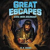 Civil War Breakout: True Stories of Bold Breakouts, Daring D (Great Escapes)