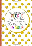 We Don't Meet People By Accident They Are Meant To Cross Our Path For A Reason: Goodbye Gifts For Coworkers Women Men Boss | Funny Novelty Retirement Gift For Women | Lined Notebook Journal With Quote