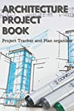 Architecture Project Book: Notebook with a graph of equilateral triangle for designs plans of projects. Architect Journal to Keep Track and Reviews ... 150 Detailed Sheets of Architect Planner.