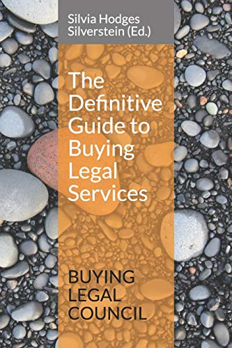 Compare Textbook Prices for The Definitive Guide to Buying Legal Services  ISBN 9798579769718 by Silverstein, Dr. Silvia Hodges,Mayson, Prof Stephen,Sager, Tom,Corey, Stephanie,Difruscolo, Dr. Orazio,Hogg, Steph,Stock, Richard,Winmill, Jason,Corey, Stephanie,O'Grady, Caroline