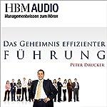 Das Geheimnis effizienter Führung (Managementwissen zum Hören - HBM)