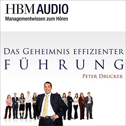 Das Geheimnis effizienter Führung (Managementwissen zum Hören - HBM) Titelbild