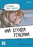 L'italiano con i fumetti: Una storia italiana: l'italiano con i fumetti / Lektüre by Carlo Guastalla (2013-04-29) - Carlo Guastalla;Ciro Massimo Naddeo