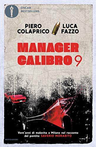 Manager Calibro 9: Vent'anni di malavita...