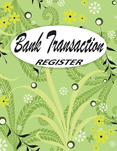 Bank Transaction Register Book: Checking Account Ledger, 6 Column Payment Record Tracker Log, Check Log Book, Debit Card Ledger, Checkbook Register ... Savings Account Ledger, (Green Cover
