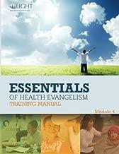 Essentials of Health Evangelism: Module 4 (LIGHT Health Essentials) (Volume 4)