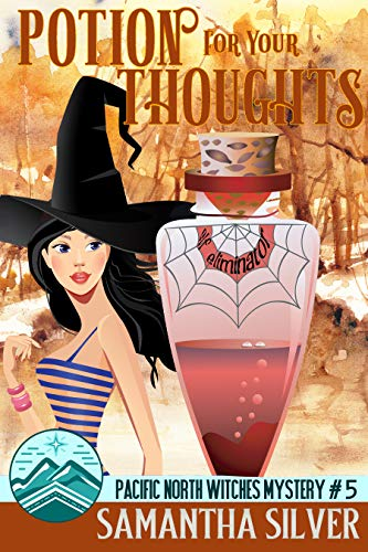 Potion for your Thoughts (Pacific North Witches Book 5) by [Samantha Silver]