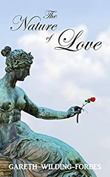 [Gareth Wilding-Forbes]のThe Nature of Love (English Edition)