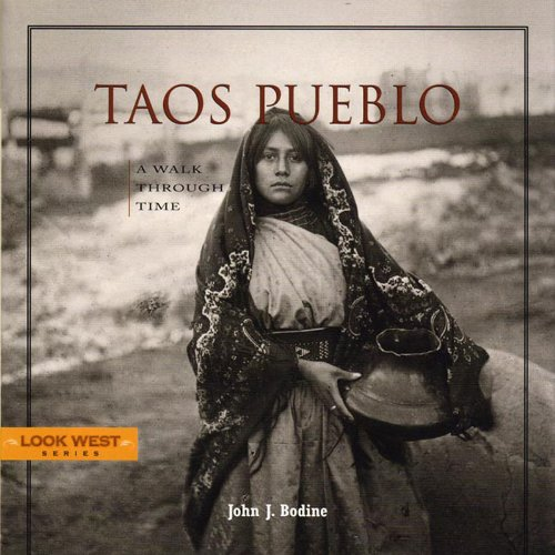 Taos Pueblo: A Walk Through Time, Third Edition (Look West)
