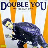 Double You - We All Need Love - ZYX Music
