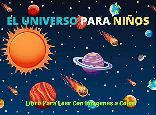 EL Universo Para Niños Libro Para Leer Con Fotos A Color: Libro...
