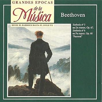 Grandes Épocas de la Música. Beethoven: Sinfonía No. 5 y Sinfonía No. 6