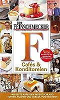 DER FEINSCHMECKER Guide Cafés & Konditoreien: Torten, Kuchen und Gebaeck von Meistern: 400 beste Adressen in Deutschland fuer die suesse Kunst