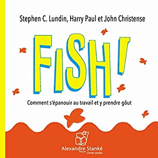 Fish [French Version]                   By:                                                                                                                                 Stephen C. Lundin,                                                                                        Harry Paul,                                                                                        John Christensen                               Narrated by:                                                                                                                                 Pierre Auger,                                                                                        Sophie Stanké                      Length: 2 hrs and 6 mins     Not rated yet     Overall 0.0