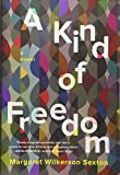 Image of A Kind of Freedom: A Novel