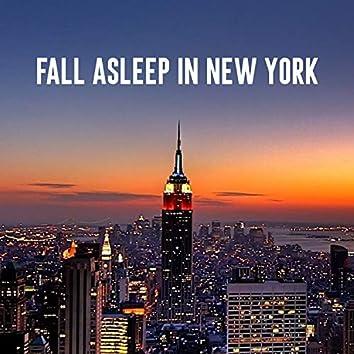 Fall Asleep in New York