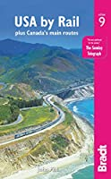 Bradt USA by Rail: Plus Canada's Main Routes (Bradt Travel Guide)