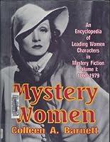 Mystery Women: An Encyclopedia of Leading Women Characters in Mystery Fiction : 1860-1979