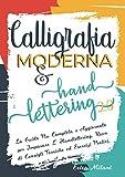 CALLIGRAFIA MODERNA & HAND LETTERING 2.0; La Guida Più Completa e Aggiornata per Imparare L'handlettering. Ricco di Consigli Tecniche ed Esercizi Pratici.