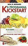 Il programma Kickstart. In 21 giorni riduci il peso, acceleri il...