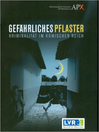 Gefährliches Pflaster. Kriminalität im Römischen Reich von Marcus Reuter ,,Romina Schiavone ( 10. April 2013 )