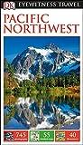 DK Eyewitness Pacific Northwest (Travel Guide)