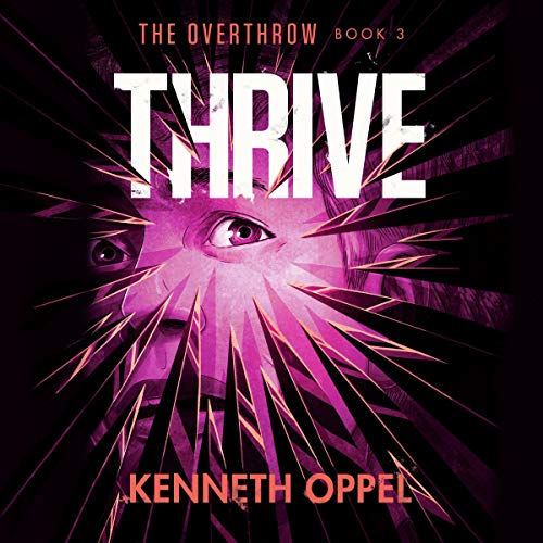 Thrive: The Overthrow, Book 3