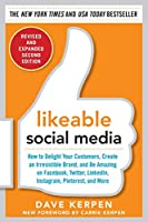 Likeable Social Media: How to Delight Your Customers, Create an Irresistable Brand, and Be Amazing on Facebook, Twitter, Linkedin, Instagram, Pinterest, and More