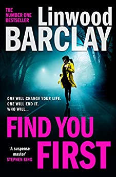 Find You First: From the international bestselling author of books like Elevator Pitch comes the most gripping crime thriller of 2021 by [Linwood Barclay]