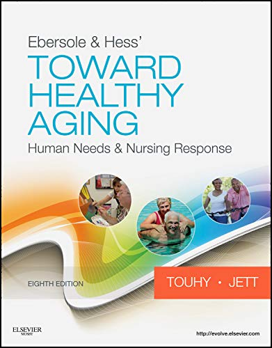 Ebersole & Hess' Toward Healthy Aging: Human Needs and Nursing Response (TOWARD HEALTHY AGING (EBERS