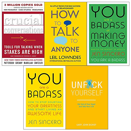 Crucial Conversations, How to Talk to Anyone, You Are a Badass at Making Money, Unf Ck Yourself 5 Books Collection Set