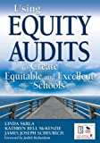 By James J. - Using Equity Audits to Create Equitable and Excellent Schools