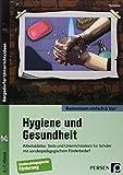 Hygiene und Gesundheit - einfach & klar: Arbeitsblätter, Tests und Unterrichtsideen für Schüler mit sonderpädagogischem Förderbedarf (5. bis 7. Klasse) (Basiswissen einfach & klar)