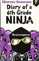 Diary of a 6th Grade Ninja Book 7: Scavengers