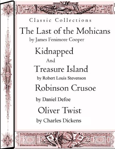 Classic Collections: The Last of the Mohicans,Kidnapped,Treasure Island,Robinsin Crusoe,Oliver Twist (English Edition)