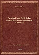 Germinal / parÉmileZola; dessinsdeJ. Férat; gravéspar D. Dumont d'Émile ZOLA