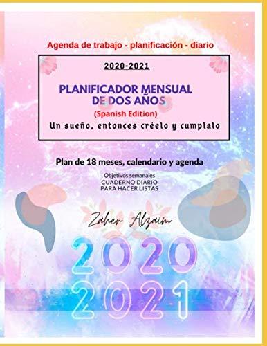 2020-2021 Planificador mensual de dos años: Un sueño, entonces créelo y cumplalo: 18 meses Planificador mensual de 2 años Organizador y agenda Agenda ... de citas, agenda Agenda,Cuaderno (Spanish Edi
