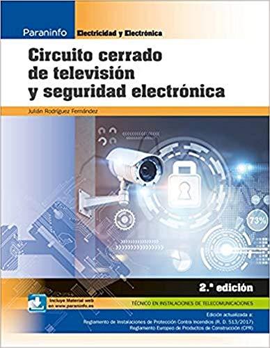 Circuito cerrado de televisión y seguridad electrónica 2.ª edición