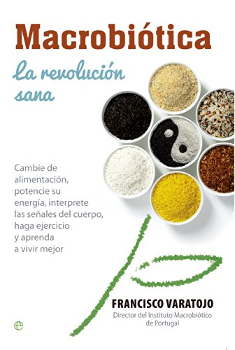 Macrobiótica. La Revolución Sana (Salud)