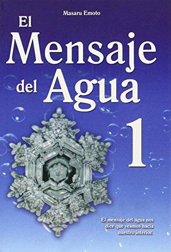El Mensaje del Agua 1: El Mensaje del Aqua Nos Dice Que Veamos Hacia Nuestro Interior